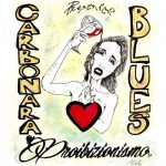 "I Carbonara Blues – ""Proibizionismo"""